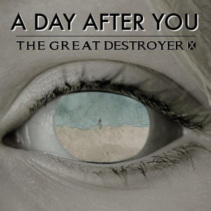 THE GREAT DESTROYER X – A DAY AFTER YOU