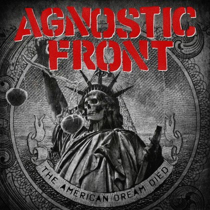 AGNOSTIC FRONT – THE AMERICAN DREAM DIES