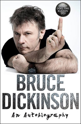 Bruce Dickinson – What Does This Button Do? An Autobiography