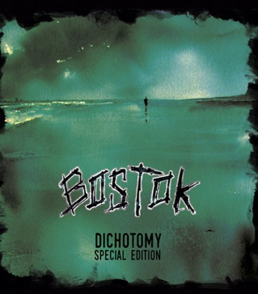 BOSTOK – DICHOTOMY (Special Edition)