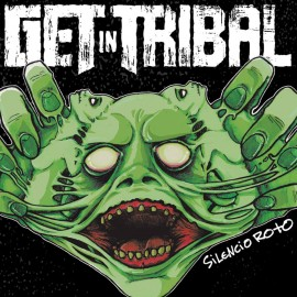 GET IN TRIBAL – SILENCIO ROTO