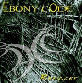 EBONY CODE – RENACER