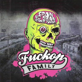 FUCKOP FAMILY – SPAIN NO BRAIN (ATAQUE ZOMBIE)