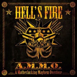 HELL´S FIRE – A MOTHERFUCKING MAYHEM OVERDOSE (A.M.M.O.)