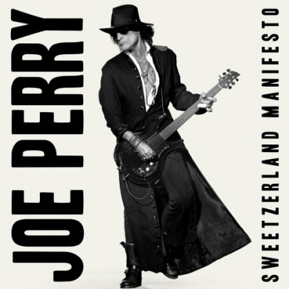 JOE PERRY – SWEETZERLAND MANIFESTO
