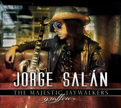 JORGE SALÁN & THE MAJESTIC JAYWALKERS – GRAFFIRE