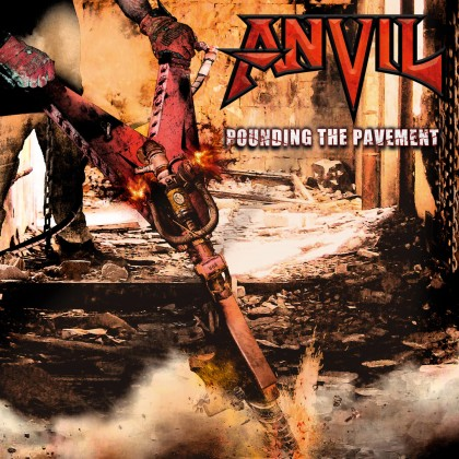 ANVIL – POUNDING THE PAVEMENT