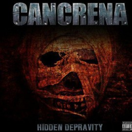 CANCRENA – HIDDEN DEPRAVITY