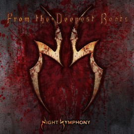 NIGHT SYMPHONY – FROM THE DEEPEST ROOTS