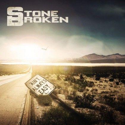 STONE BROKEN – AIN´T ALWAYS EASY