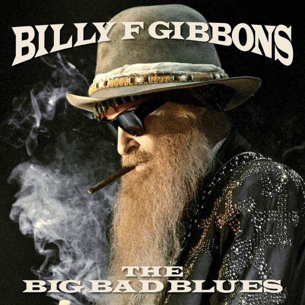 Billy F Gibbons -The Big Bad Blues