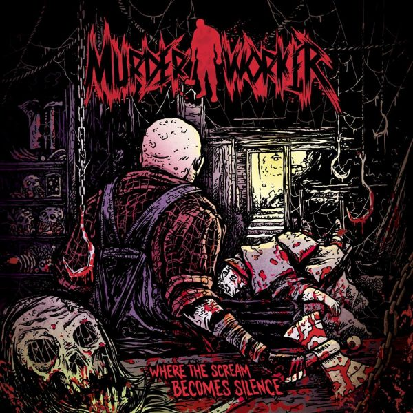MurderWorker – Where The Screams Becomes Silence