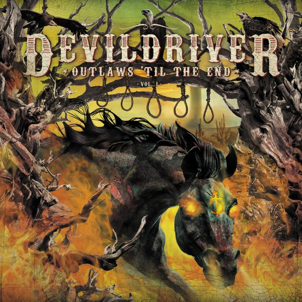DevilDriver – Outlaws 'Til The End'