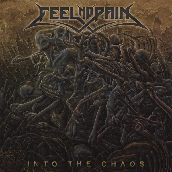 Feel No Pain – Into The Chaos
