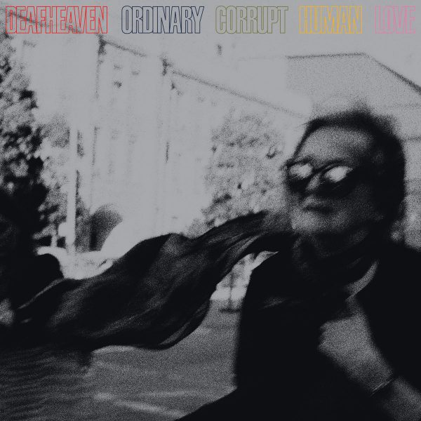 Deafheaven – Ordinary Corrupt Human Love