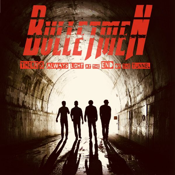 Bulletmen -There's always light at the end of the tunnel