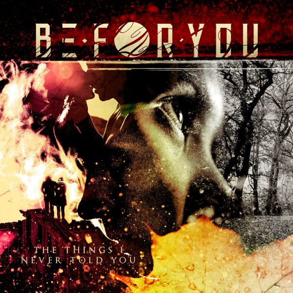 Be For You – The Things I Never Told You