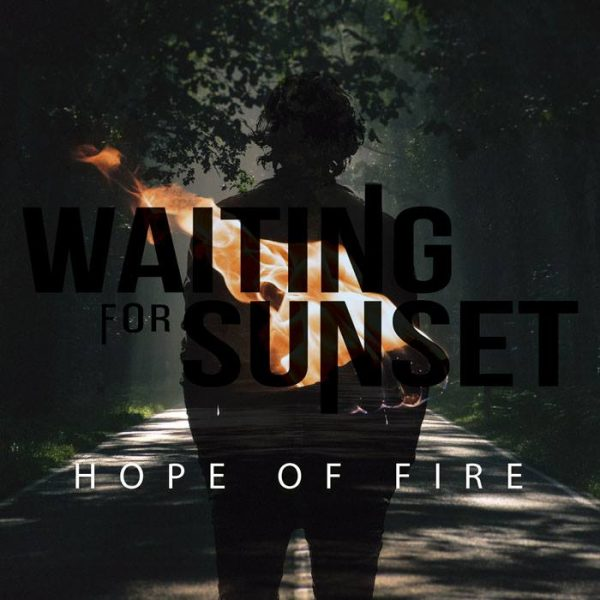 Waiting For Sunset – Hope Of Fire