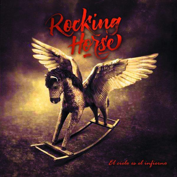 Rocking Horse – El Cielo Es El Infierno