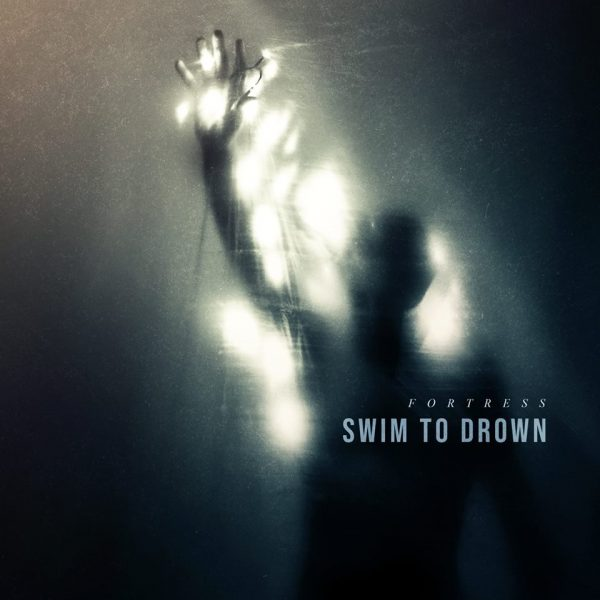 Swim To Drown – Fortress