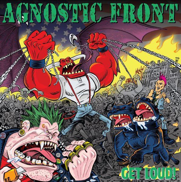 AGNOSTIC FRONT – Get Loud!!