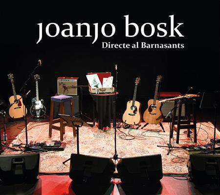 Joanjo Bosk – Directe al Barnasants