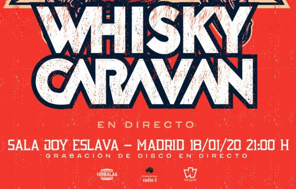 WHISKY CARAVAN @ Sala Joy Eslava, Madrid //18-01-2020