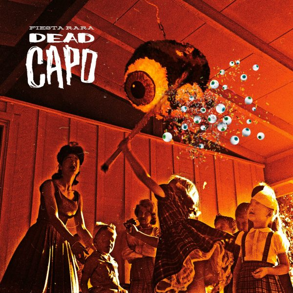 Dead Capo – Fiesta Rara