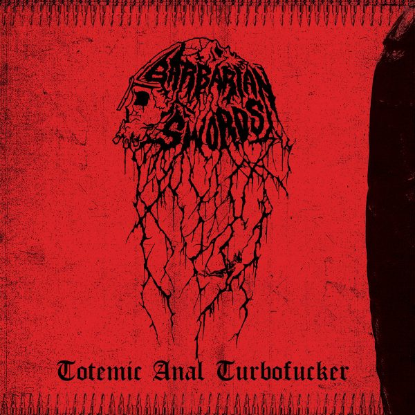Barbarian Swords – Totemic Anal Turbofucker