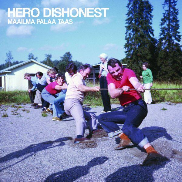 Hero Dishonest – Maailma Palaa Taas