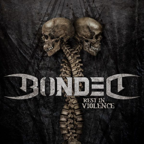 Bonded – Rest in violence