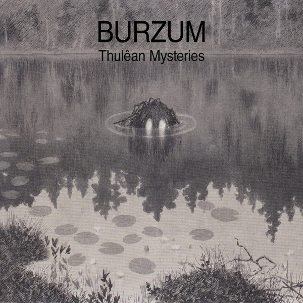Burzum- Thulean Mysteries