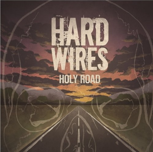 Hard-Wires – Holy Road