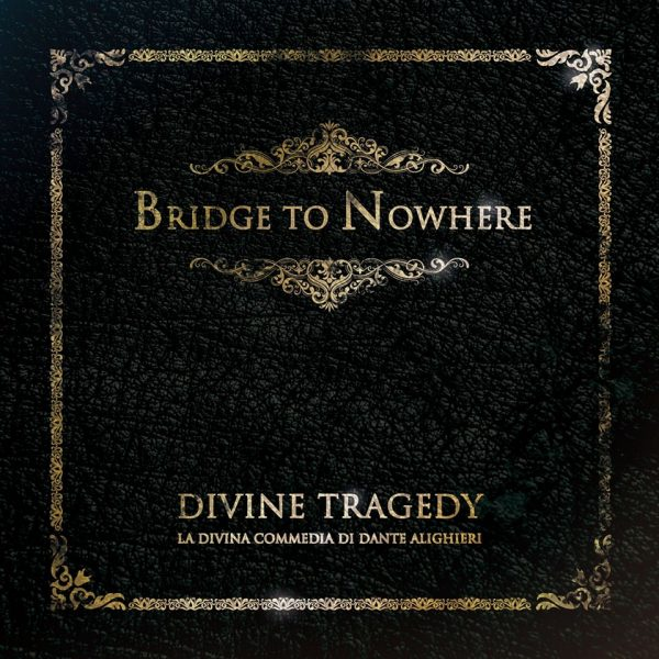 Bridge To Nowhere – Divine Tragedy