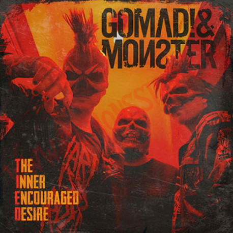 Gomad! & Monster – The Inner Encouraged Desire