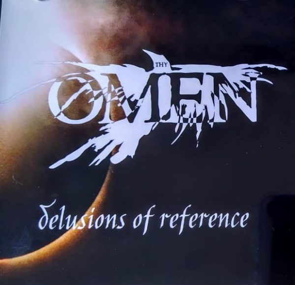 Thy Omen – Delusions of reference