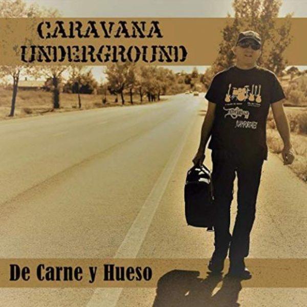 Caravana Underground – De Carne Y Hueso