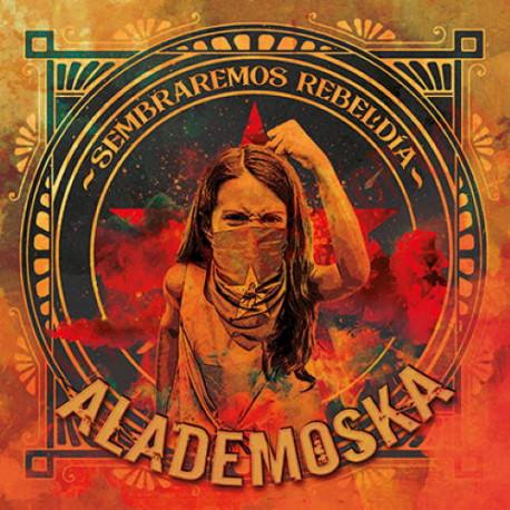 Alademoska – Sembraremos Rebeldía