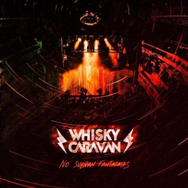 Whisky Caravan – No Sueñan Fantasmas