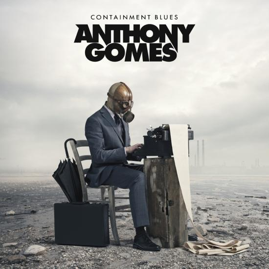 Anthony Gomes – Containment Blues