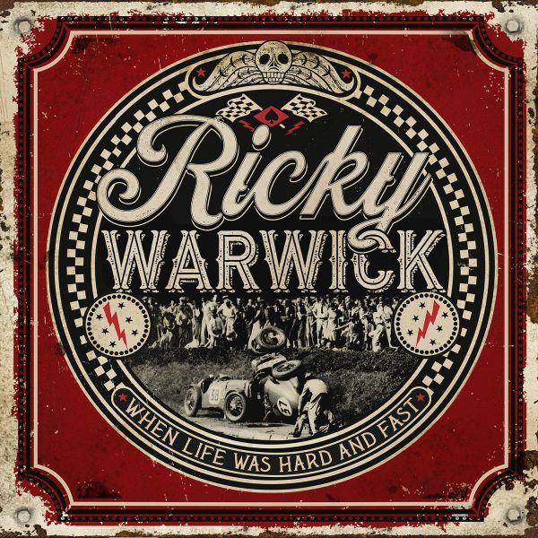 Ricky Warwick – When Life Was Hard And Fast
