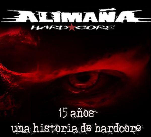 Alimaña HC – 15 Años. Una Historia De Hardcore