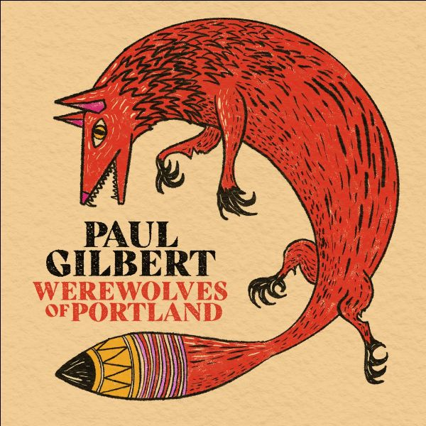 Paul Gilbert (MR. BIG) publica nuevo álbum «Werewolves of Portland» en  junio – Metalcry.com :: Tu Web de Rock y Metal