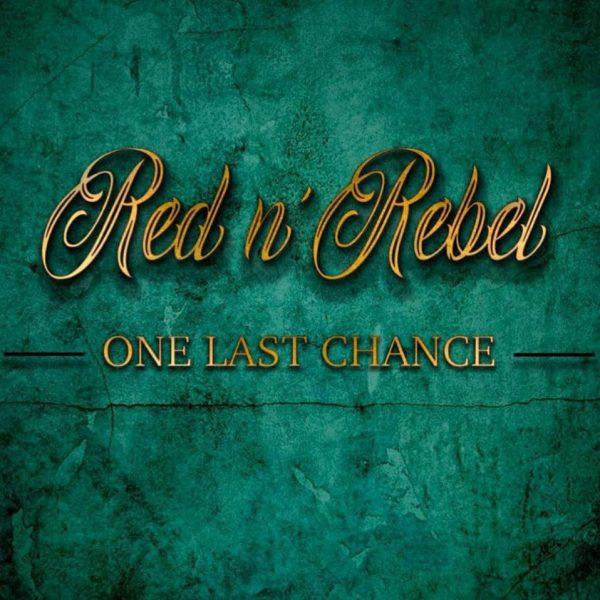 Red n´ Rebel – One Last Chance