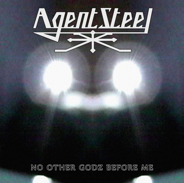 Agent Steel – No Other Godz Before Me
